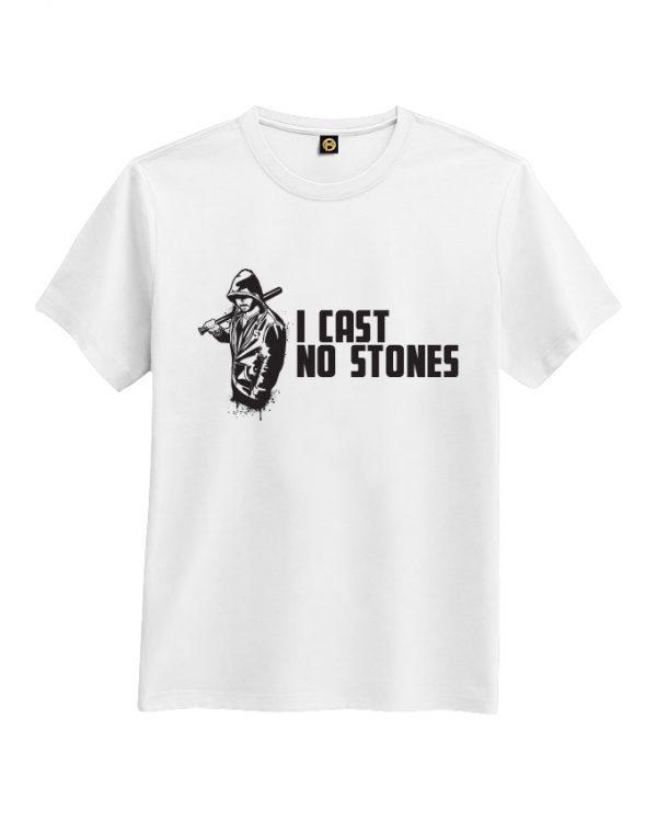 I cast no stone tshirt